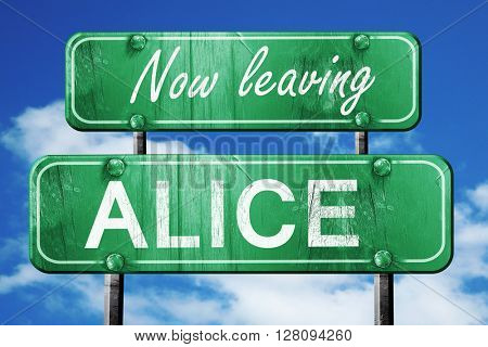 Leaving alice, green vintage road sign with rough lettering