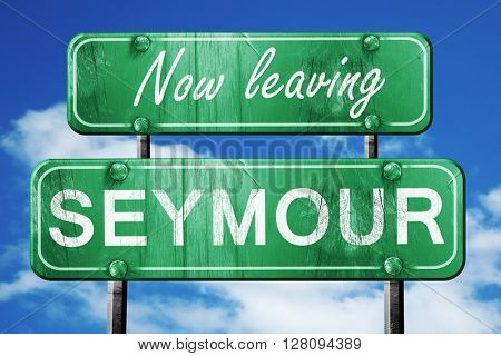 Leaving seymour, green vintage road sign with rough lettering