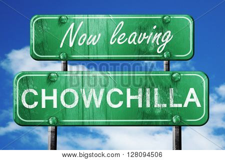 Leaving chowchilla, green vintage road sign with rough lettering