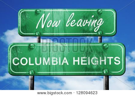Leaving columbia heights, green vintage road sign with rough let
