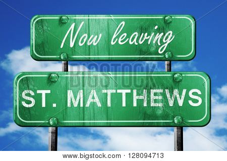 Leaving st. matthews, green vintage road sign with rough letteri