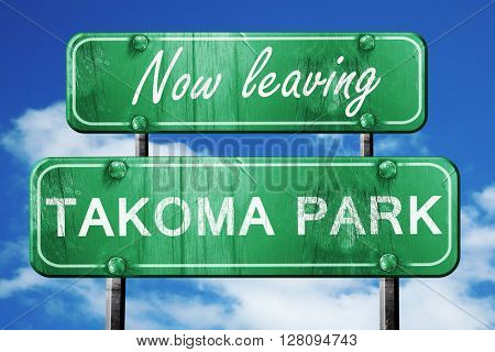 Leaving takoma park, green vintage road sign with rough letterin