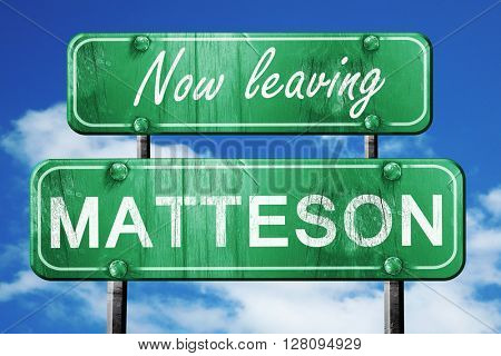 Leaving matteson, green vintage road sign with rough lettering
