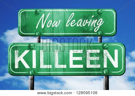 Leaving killeen, green vintage road sign with rough lettering