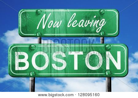 Leaving boston, green vintage road sign with rough lettering
