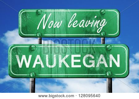 Leaving waukegan, green vintage road sign with rough lettering