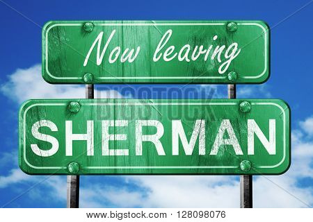 Leaving sherman, green vintage road sign with rough lettering