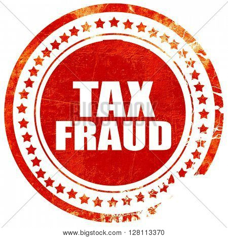 tax fraud, red grunge stamp on solid background