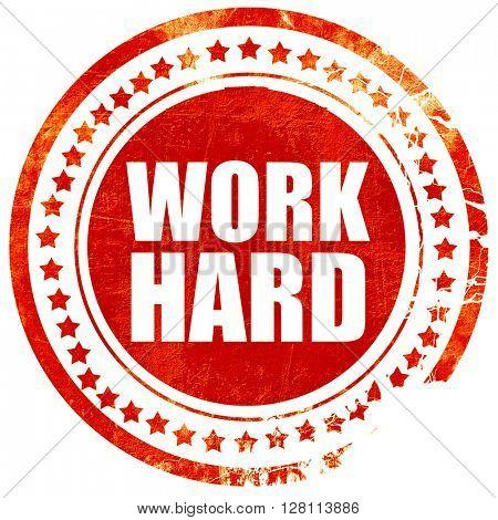 work hard, red grunge stamp on solid background