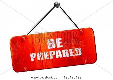 be prepared, 3D rendering, vintage old red sign