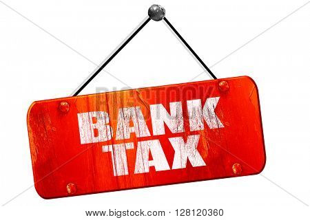 bank tax, 3D rendering, vintage old red sign