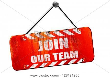 Join our team sign, 3D rendering, vintage old red sign