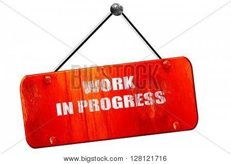 Work in progress sign, 3D rendering, vintage old red sign
