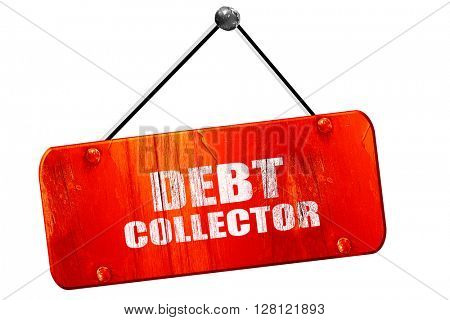 debt collector, 3D rendering, vintage old red sign
