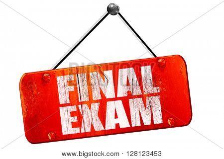 final exam, 3D rendering, vintage old red sign