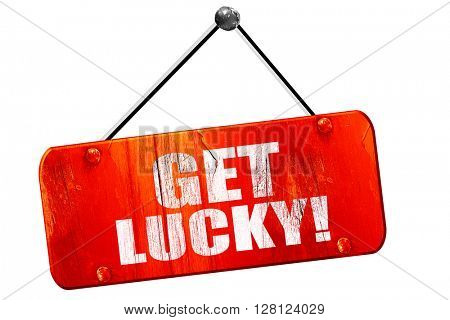 get lucky!, 3D rendering, vintage old red sign