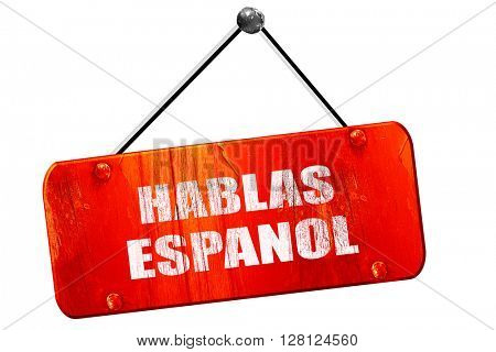 hablas espanol, 3D rendering, vintage old red sign