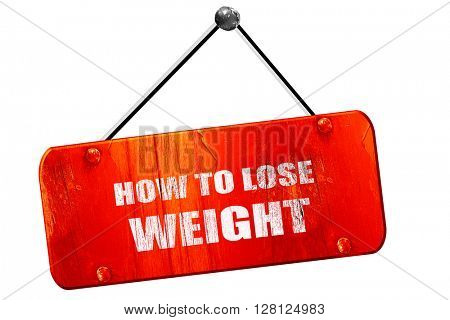 how to lose weight, 3D rendering, vintage old red sign