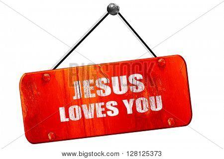jesus loves you, 3D rendering, vintage old red sign