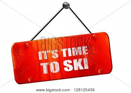it's time to ski, 3D rendering, vintage old red sign