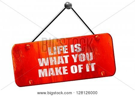 life is what you make of it, 3D rendering, vintage old red sign