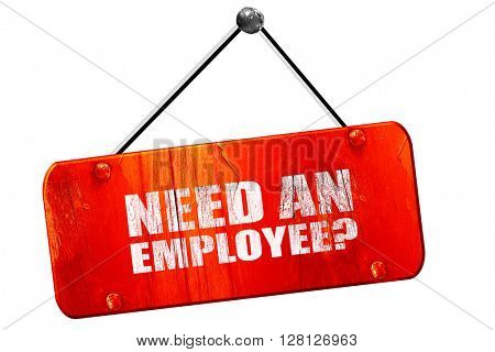 need an employee, 3D rendering, vintage old red sign
