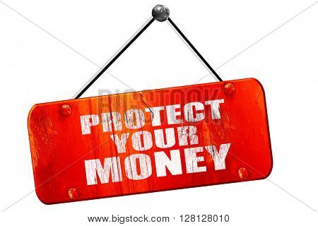 protect your money, 3D rendering, vintage old red sign
