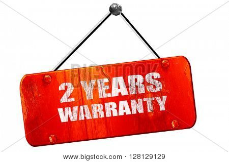 2 years warranty, 3D rendering, vintage old red sign