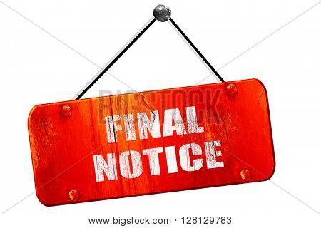 Final notice sign, 3D rendering, vintage old red sign