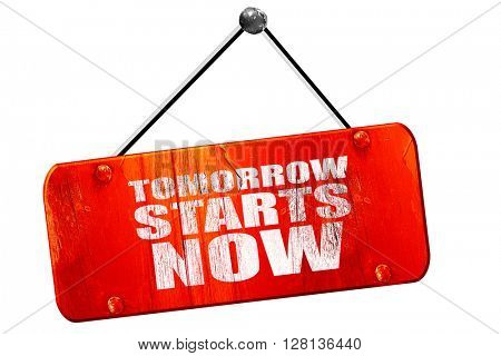 tomorrow starts now, 3D rendering, vintage old red sign