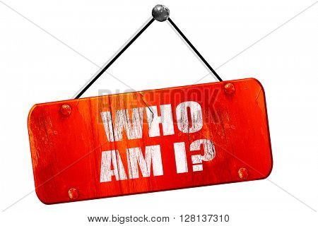 who am i?, 3D rendering, vintage old red sign