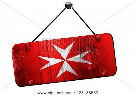 Malta knights flag, 3D rendering, grunge hanging vintage sign
