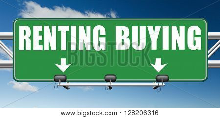 rent or buy mortgage for bank loan for home ownership renting or buying and owning house a flat building or property road sign arrow