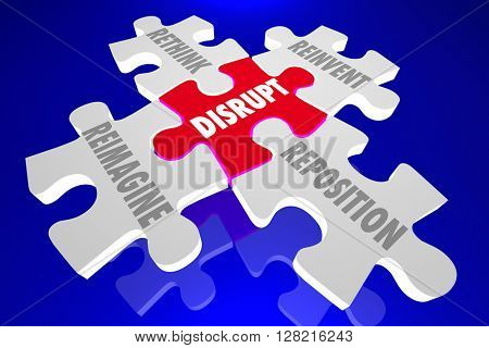 Disrupt Reimagine Rethink Reinvent Reposition Puzzle Pieces Words 3d Illustration