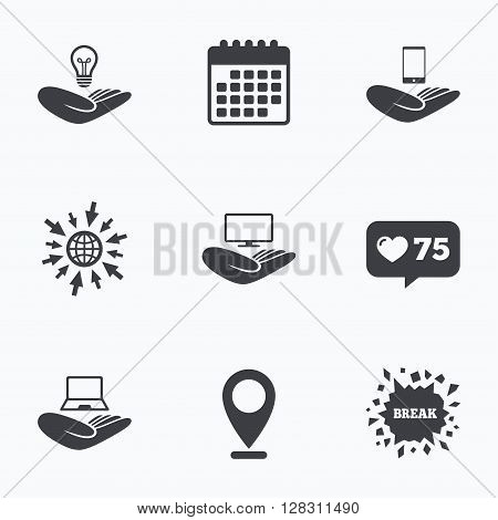 Calendar, like counter and go to web icons. Helping hands icons. Intellectual property insurance symbol. Smartphone, TV monitor and pc notebook sign. Device protection. Location pointer.