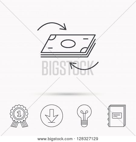 Money flow icon. Cash investment sign. Currency exchange symbol. Download arrow, lamp, learn book and award medal icons.