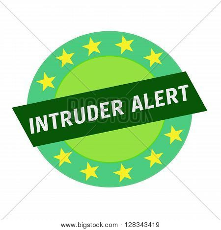 INTRUDER ALERT white wording on green Rectangle and Circle green stars