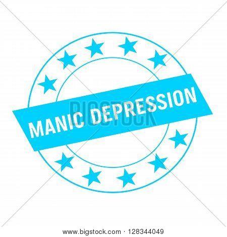 MANIC DEPRESSION white wording on blue Rectangle and Circle blue stars
