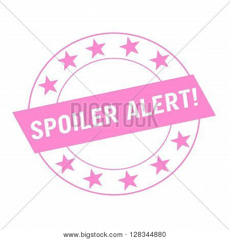 Spoiler alert white wording on pink Rectangle and Circle pink stars