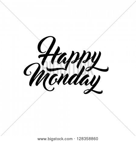 Happy Monday - lettering for greeting card. Modern script typographic design.