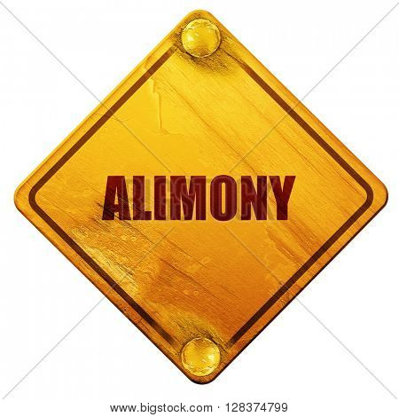 alimony, 3D rendering, isolated grunge yellow road sign
