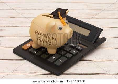 Cost of Private School versus Public School A golden piggy bank with grad cap and calculator on a wood background with text Private vs Public