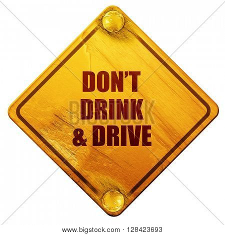 don't drink and drive, 3D rendering, isolated grunge yellow road