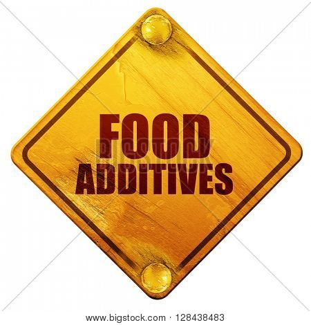 food additives, 3D rendering, isolated grunge yellow road sign