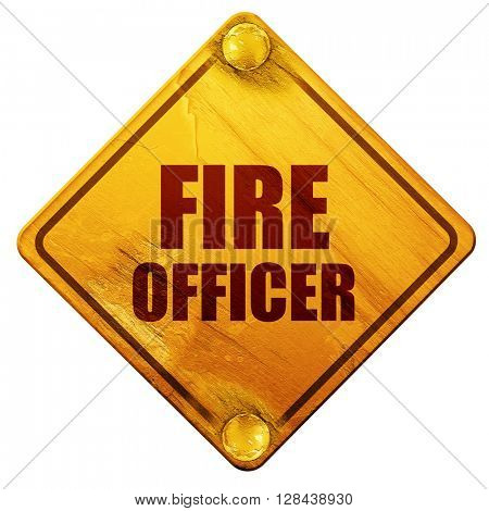 fire officer, 3D rendering, isolated grunge yellow road sign