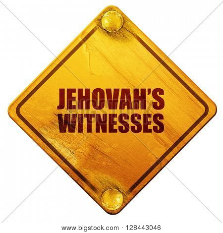 jehovah's witnesses, 3D rendering, isolated grunge yellow road sign