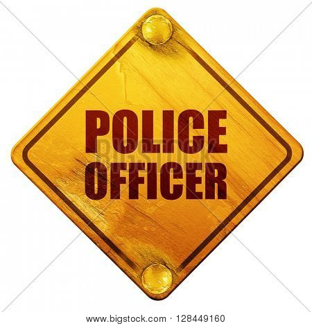 police officer, 3D rendering, isolated grunge yellow road sign
