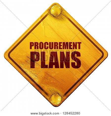 procurement plans, 3D rendering, isolated grunge yellow road sig