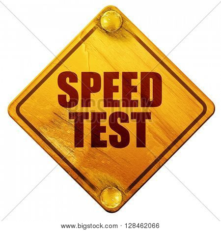 speed test, 3D rendering, isolated grunge yellow road sign