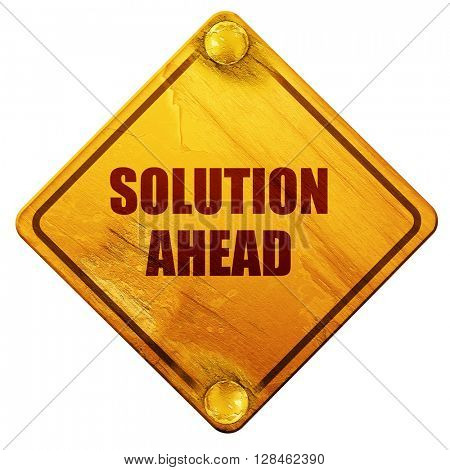 solution ahead, 3D rendering, isolated grunge yellow road sign